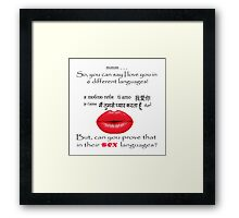 Can you prove your love in 6 different languages? Framed Print