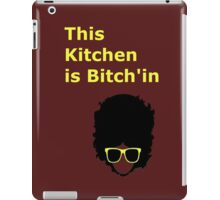 This kitchen is Bitch'in iPad Case/Skin