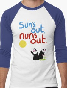 Sun's out, nuns out. Men's Baseball ¾ T-Shirt