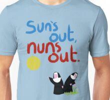 Sun's out, nuns out. Unisex T-Shirt