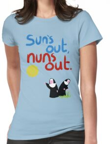 Sun's out, nuns out. Womens Fitted T-Shirt