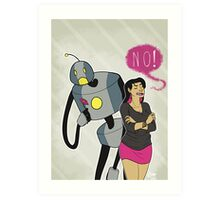 The affections of a robot to a bratty teenager are often unrequited Art Print