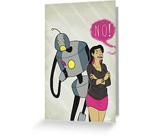 The affections of a robot to a bratty teenager are often unrequited Greeting Card