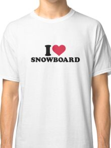 I love Snowboard Classic T-Shirt