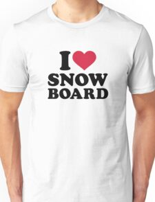 I love Snowboard Unisex T-Shirt
