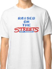 Raised on the Streets of Rage Classic T-Shirt