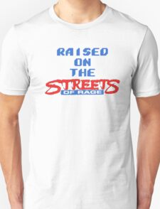 Raised on the Streets of Rage Unisex T-Shirt