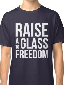 Hamilton - Raise a Glass to Freedom Classic T-Shirt