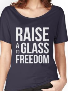Hamilton - Raise a Glass to Freedom Women's Relaxed Fit T-Shirt