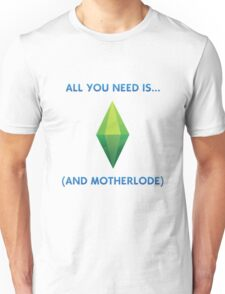 That's all you need Unisex T-Shirt