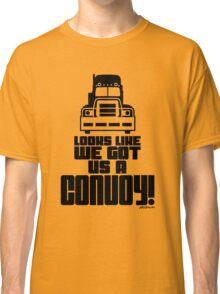Looks Like We Got Us A Convoy! Classic T-Shirt