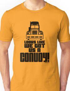 Looks Like We Got Us A Convoy! Unisex T-Shirt