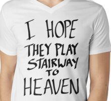 I Hope They Play Stairway to Heaven -Black Mens V-Neck T-Shirt