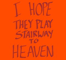I Hope They Play Stairway to Heaven -Red Kids Clothes