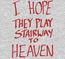 I Hope They Play Stairway to Heaven -Red T-Shirt