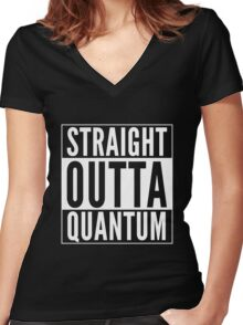 Straight Outta Quantum (white on black) Women's Fitted V-Neck T-Shirt
