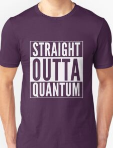 Straight Outta Quantum (white on black) Unisex T-Shirt