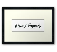 Almost Famous Handwriting (Black) Framed Print
