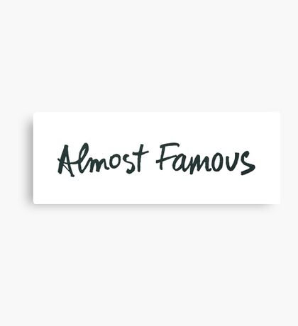 Almost Famous Handwriting (Black) Canvas Print