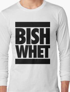 Bish Whet Long Sleeve T-Shirt
