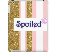 Spoiled iPad Case/Skin