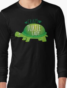 Crazy Turtle Lady with green sea turtle Long Sleeve T-Shirt