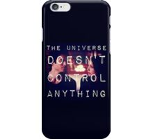Listening to the Universe Laugh at me iPhone Case/Skin