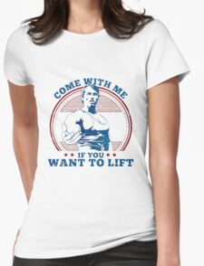 come with me if you want to lift - arnold Womens Fitted T-Shirt