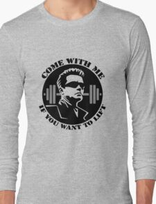 come with me if you want to lift - arnold Long Sleeve T-Shirt
