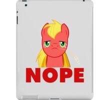 Big Macintosh: Nope iPad Case/Skin