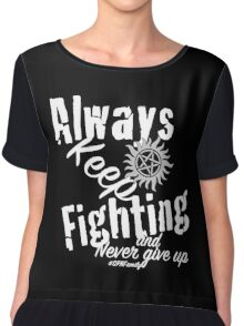Always Keep Fighting Chiffon Top