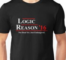 Logic and Reason for President 2016 Unisex T-Shirt