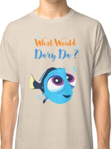 What would baby dory do Classic T-Shirt
