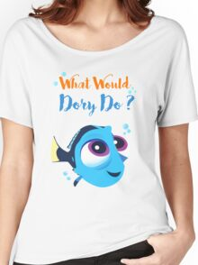 What would baby dory do Women's Relaxed Fit T-Shirt