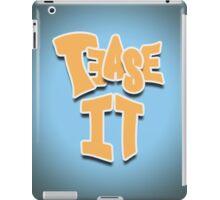 Tease It! iPad Case/Skin