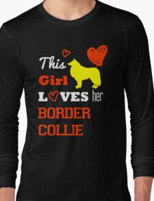 This Girl Love her Border Collie Long Sleeve T-Shirt