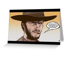 THE GOOD, THE UGLY AND THE BAD- SERGIO LEONE Greeting Card