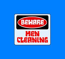 BEWARE: MEN CLEANING, FUNNY DANGER STYLE FAKE SAFETY SIGN by DangerSigns