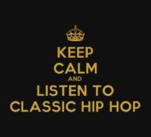 Keep Calm & Listen To Classic Hip Hop Kids Clothes