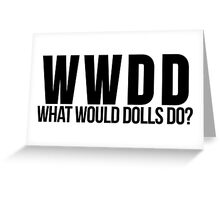 What Would Dolls Do? Inspired by Wynonna Earp Greeting Card