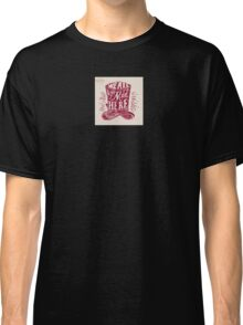 we_are_all_mad_here__close_up__by_shirtsayings-d5hdocx Classic T-Shirt