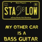 Stay Low -- Bass Player License Plate by Samuel Sheats