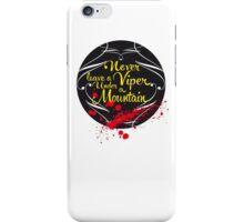 Never leave a Viper under a Mountain iPhone Case/Skin
