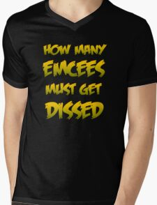 How Many Emcees Must Get Dissed Mens V-Neck T-Shirt