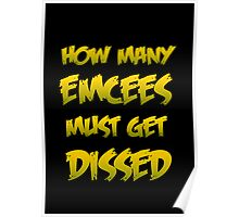 How Many Emcees Must Get Dissed Poster
