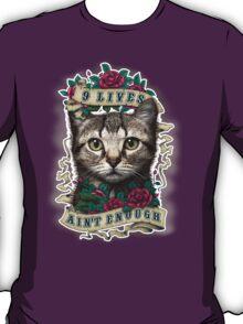 9 LIVES AIN'T ENOUGH (PART 2) T-Shirt