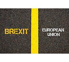 Antonym concept of BREXIT versus EUROPEAN UNION Photographic Print
