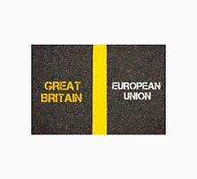 Antonym concept of GREAT BRITAIN versus EUROPEAN UNION Unisex T-Shirt