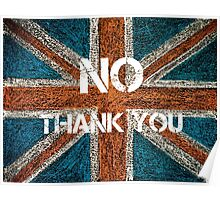 BREXIT concept over British Union Jack flag, NO THANK YOU message Poster