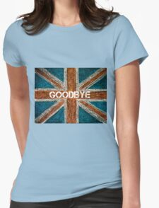BREXIT concept over British Union Jack flag, GOODBYE message Womens Fitted T-Shirt